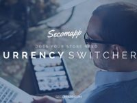 Does your store need a Currency Switcher app?