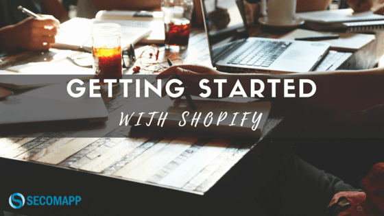 Steps for getting started with Shopify