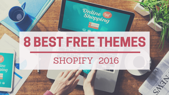 8 best free theme of shopify in 2016